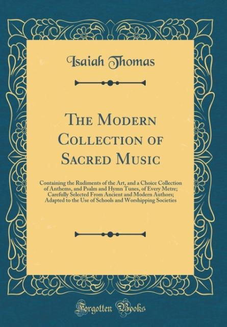 The Modern Collection of Sacred Music als Buch ...