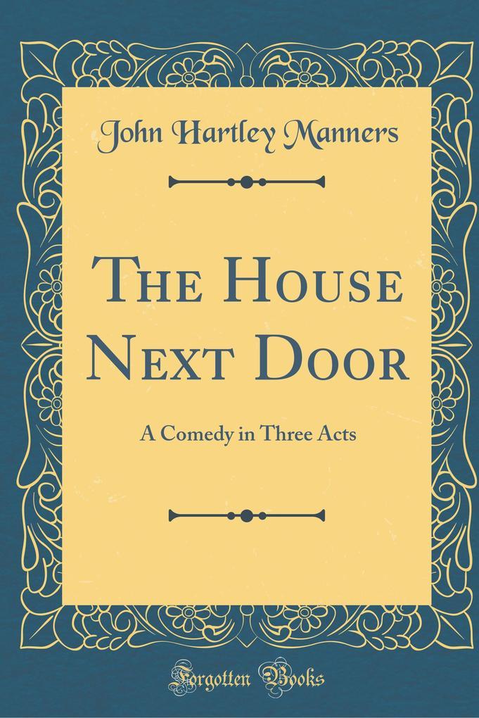 The House Next Door als Buch von John Hartley M...