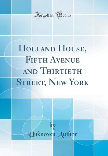 Holland House, Fifth Avenue and Thirtieth Stree...