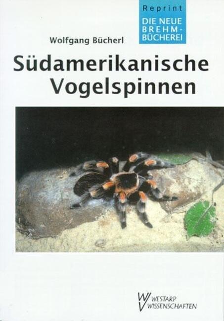 Südamerikanische Vogelspinnen als Buch von Wolf...