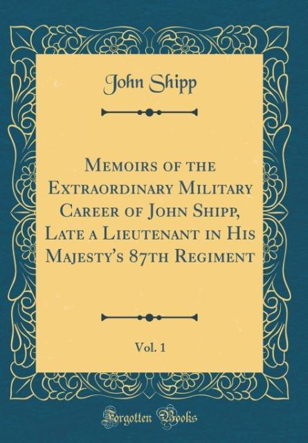 Memoirs of the Extraordinary Military Career of...