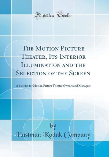 The Motion Picture Theater, Its Interior Illumi...