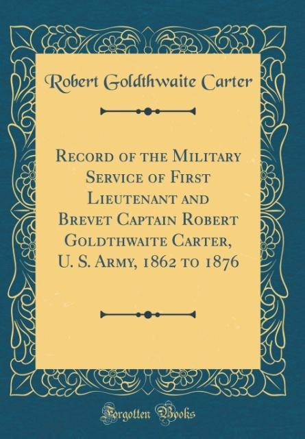 Record of the Military Service of First Lieuten...