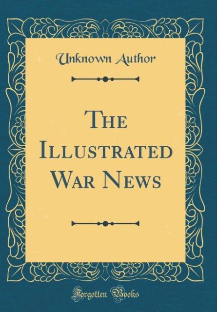 The Illustrated War News (Classic Reprint) als ...