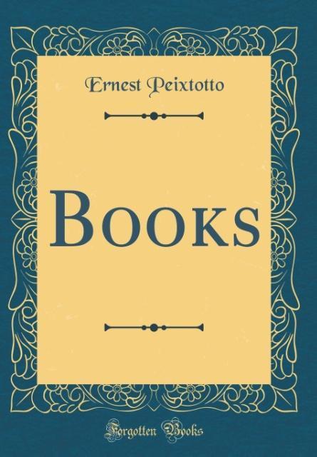Books (Classic Reprint) als Buch von Ernest Pei...