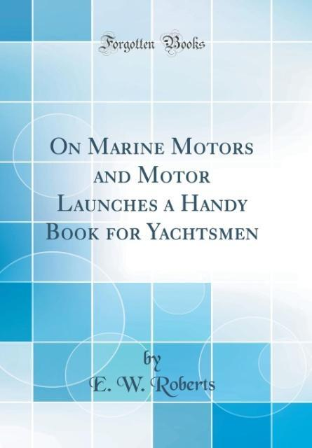 On Marine Motors and Motor Launches a Handy Boo...