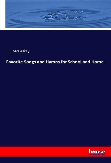 Favorite Songs and Hymns for School and Home al...