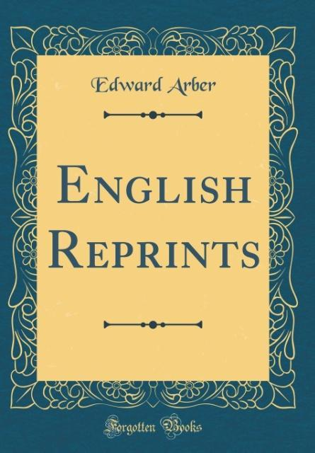 English Reprints (Classic Reprint) als Buch von...