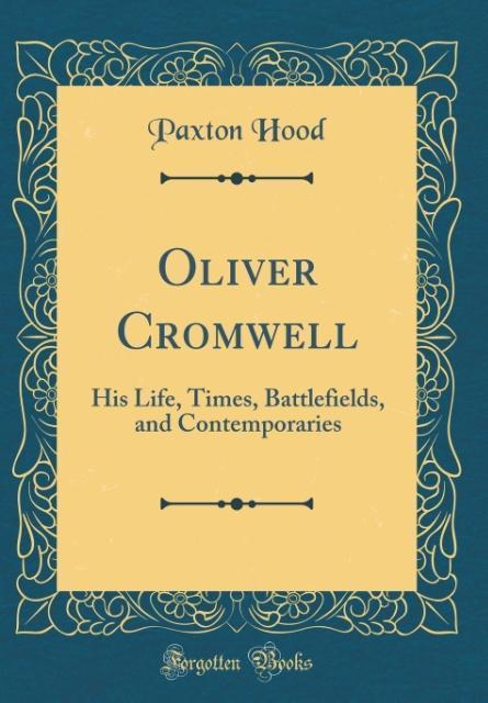 Oliver Cromwell als Buch von Paxton Hood
