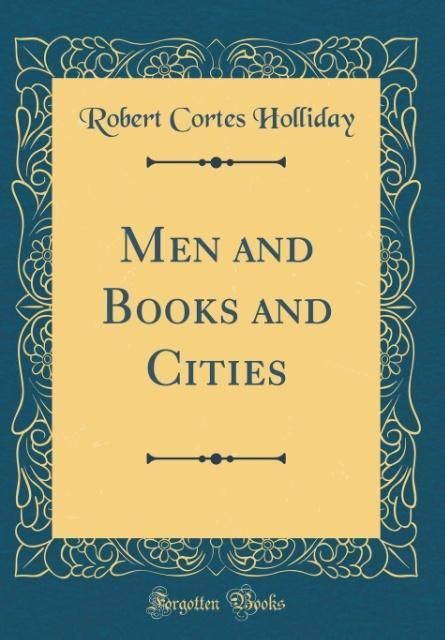 Men and Books and Cities (Classic Reprint) als ...