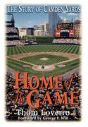 Home of the Game: The Story of Camden Yards