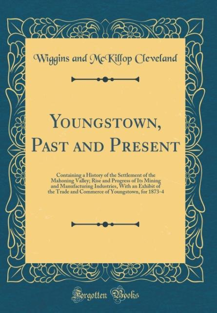 Youngstown, Past and Present als Buch von Wiggi...
