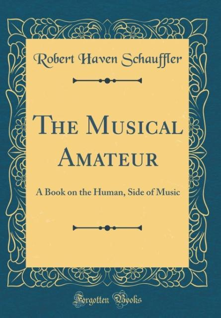 The Musical Amateur als Buch von Robert Haven S...