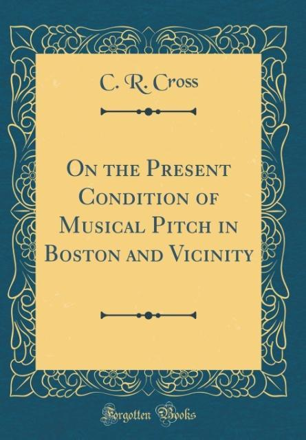 On the Present Condition of Musical Pitch in Bo...