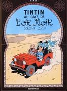 Tintin Au Pays de L'Or Noir = Land of Black Gold