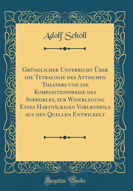 Gründlicher Unterricht Über die Tetralogie des ...