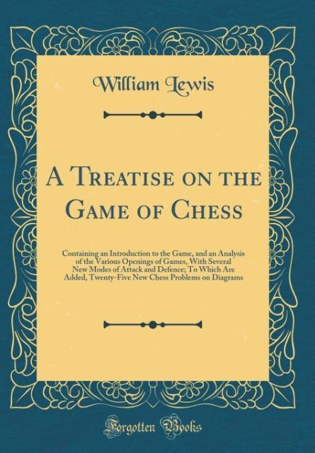 A Treatise on the Game of Chess als Buch von Wi...