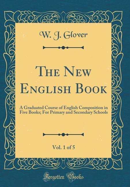 The New English Book, Vol. 1 of 5 als Buch von ...