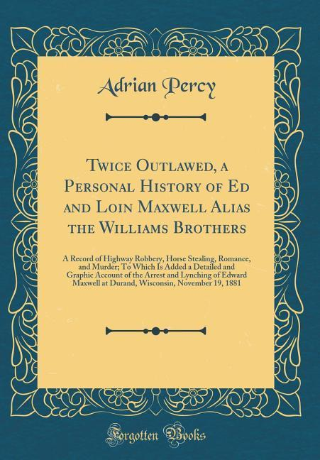 Twice Outlawed, a Personal History of Ed and Lo...