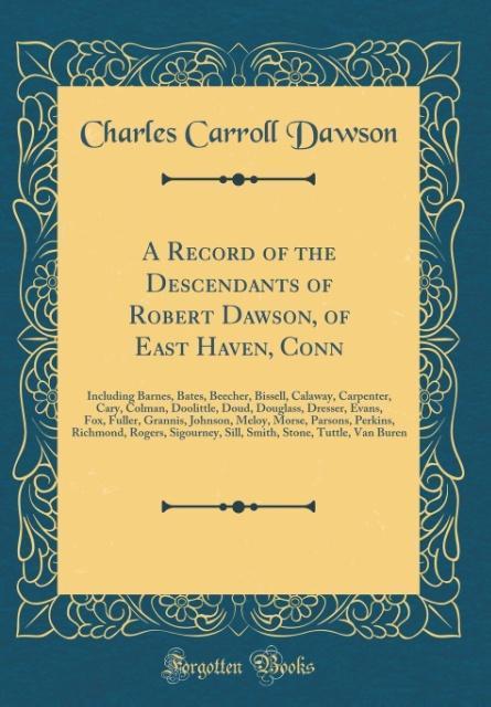 A Record of the Descendants of Robert Dawson, o...
