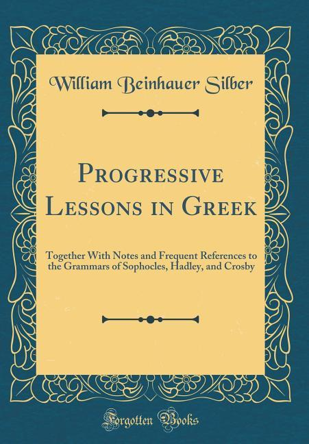 Progressive Lessons in Greek als Buch von Willi...