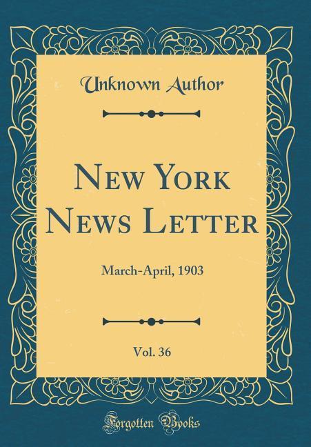 New York News Letter, Vol. 36 als Buch von Unkn...