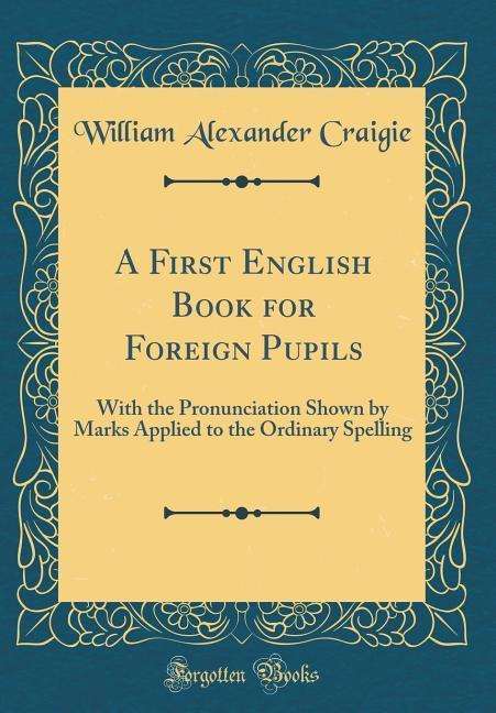 A First English Book for Foreign Pupils als Buc...
