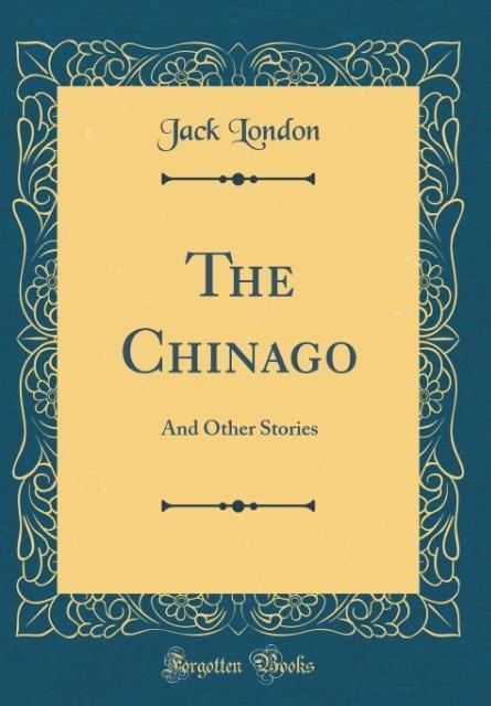 The Chinago als Buch von Jack London