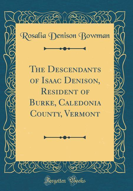The Descendants of Isaac Denison, Resident of B...