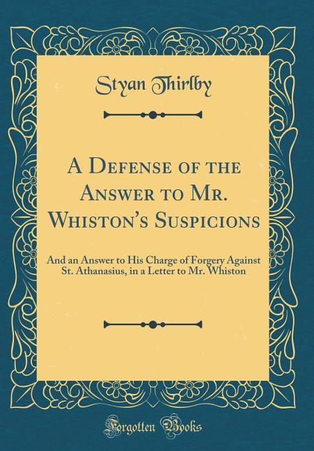 A Defense of the Answer to Mr. Whiston´s Suspic...