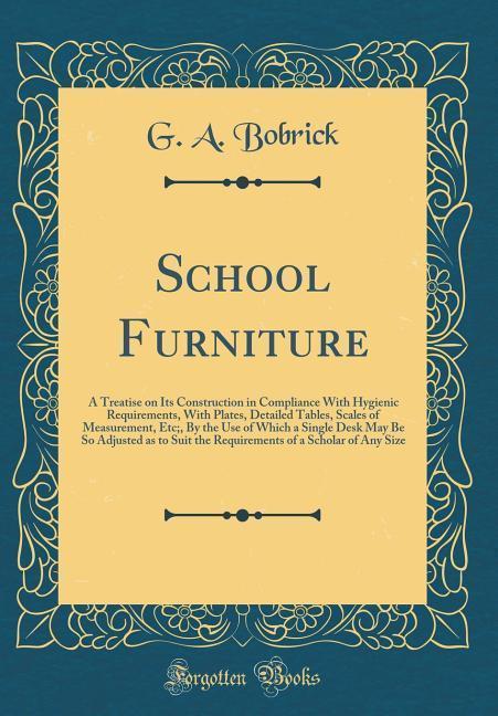 School Furniture als Buch von G. A. Bobrick