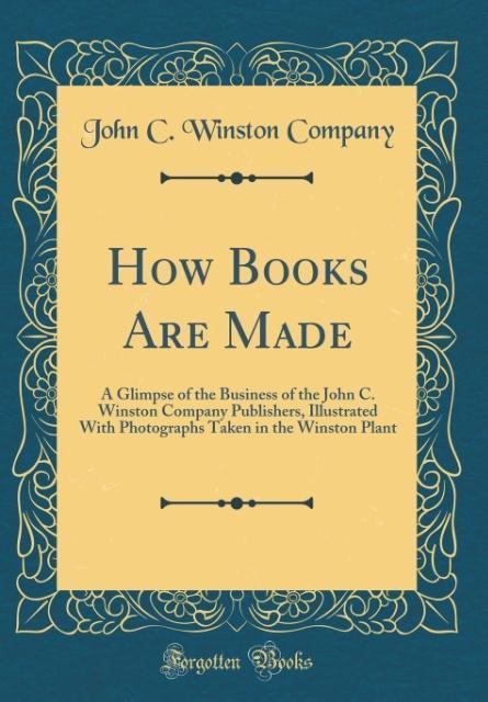 How Books Are Made als Buch von John C. Winston...