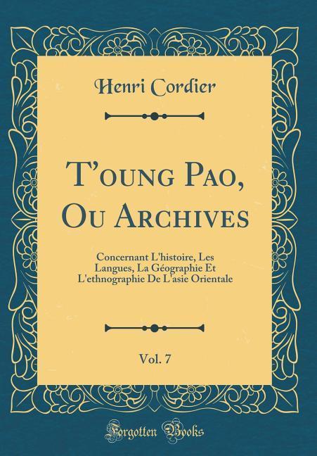 T´oung Pao, Ou Archives, Vol. 7 als Buch von He...