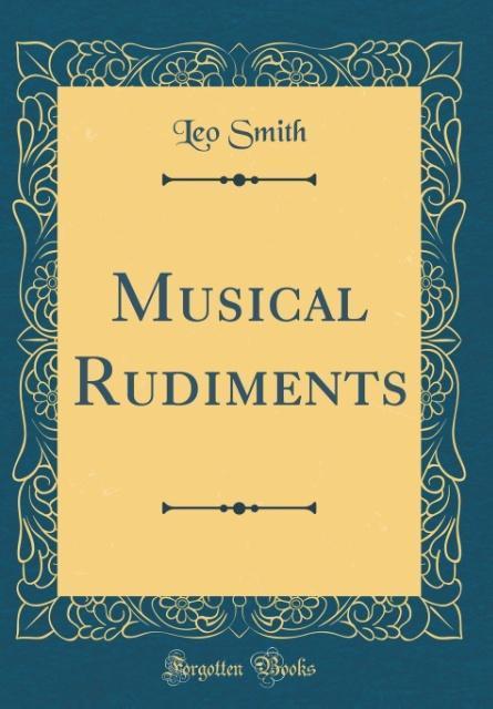 Musical Rudiments (Classic Reprint) als Buch vo...