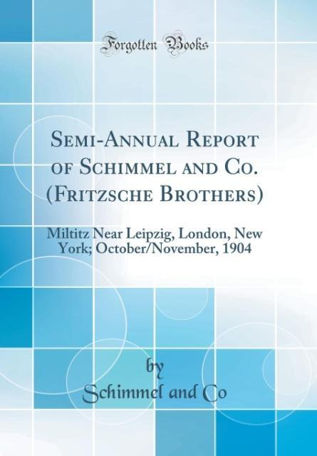 Semi-Annual Report of Schimmel and Co. (Fritzsc...