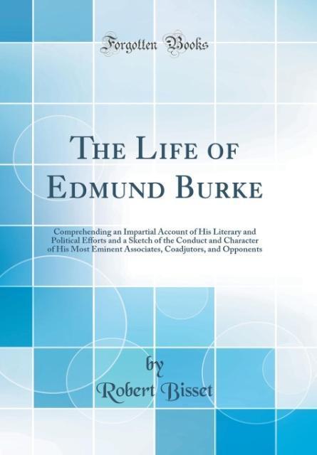 The Life of Edmund Burke als Buch von Robert Bi...
