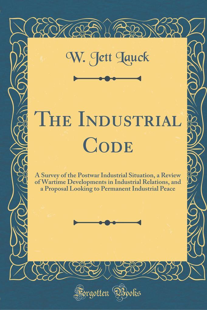 The Industrial Code als Buch von W. Jett Lauck