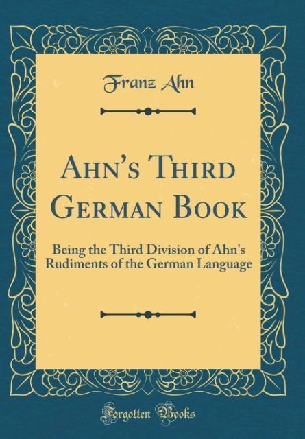 Ahn´s Third German Book als Buch von Franz Ahn