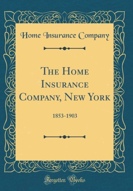 The Home Insurance Company, New York als Buch v...