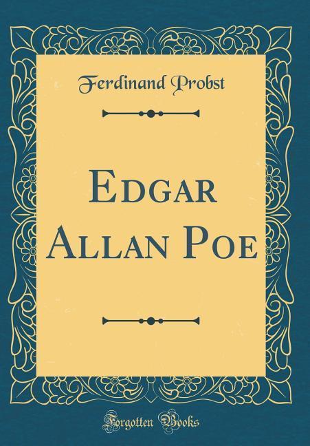Edgar Allan Poe (Classic Reprint) als Buch von Ferdinand Probst