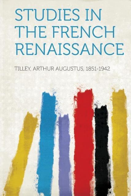 Studies in the French Renaissance als Taschenbu...