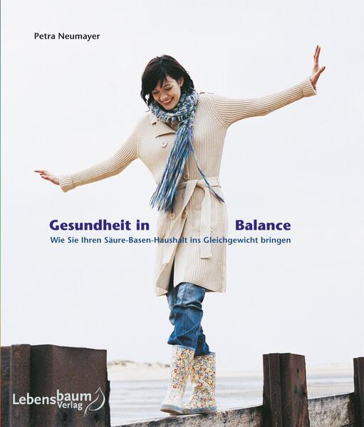 Gesundheit in Balance als Buch von Petra Neumayer