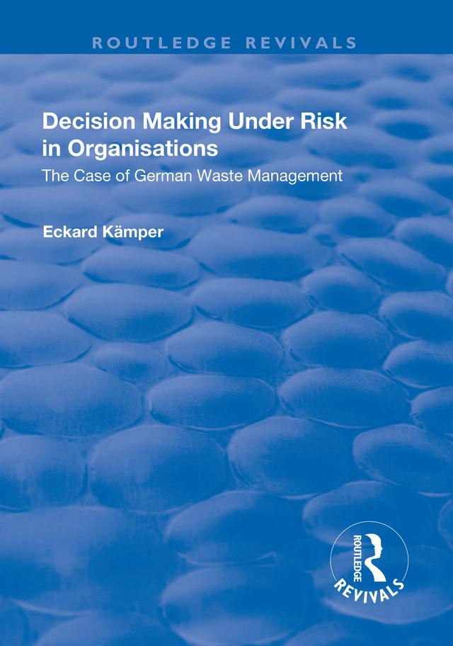 Decision Making Under Risk in Organisations: Th...