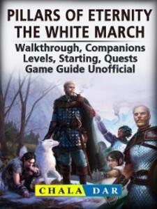 Pillars of Eternity the White March, Walkthroug...
