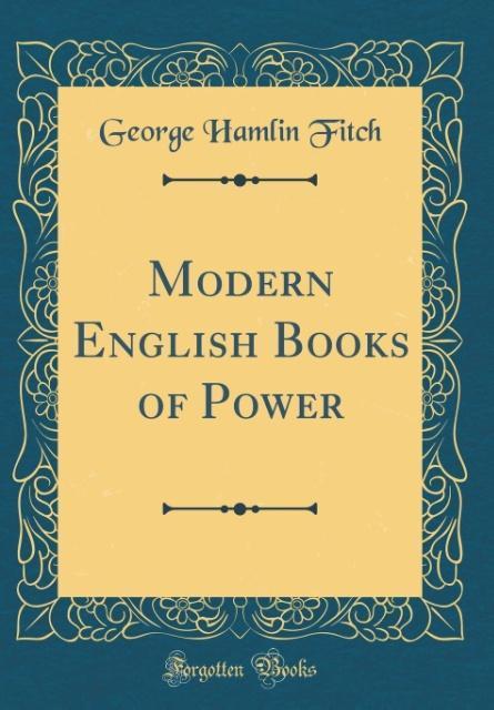 Modern English Books of Power (Classic Reprint)...