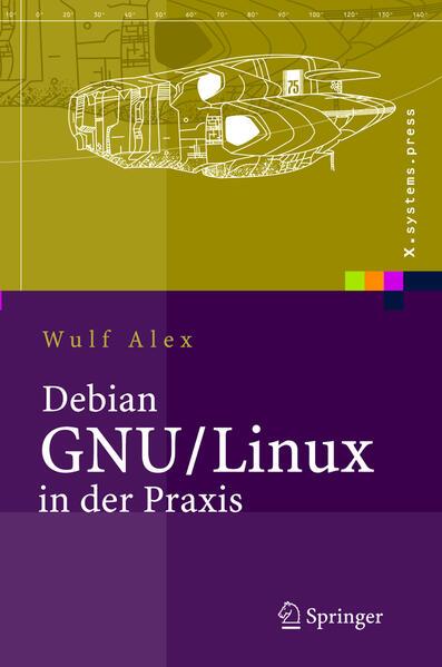 Debian GNU/Linux in der Praxis als Buch von Wul...