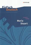 Maria Stuart. Unterrichtsmodell