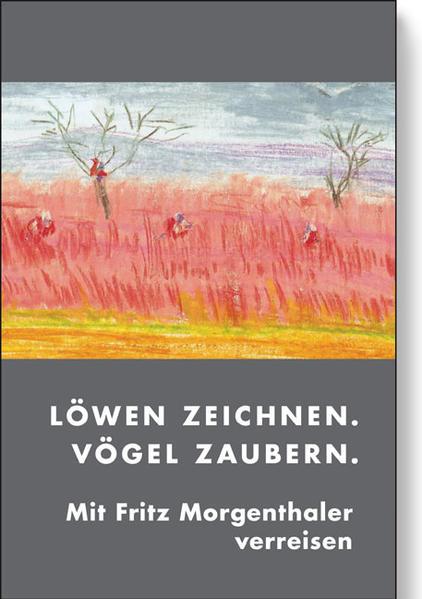 Löwen zeichnen, Vögel zaubern als Buch von Frit...