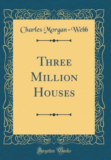 Three Million Houses (Classic Reprint) als Buch...