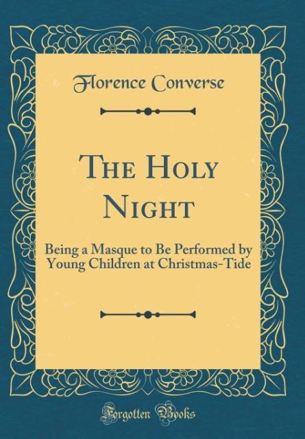 The Holy Night als Buch von Florence Converse